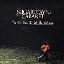 SUGARTOWN CABARET - The First Time... CD